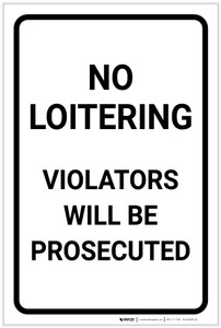 No Loitering: Violators Will Be Prosecuted Portrait - Label