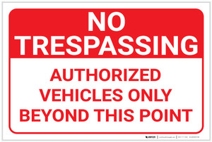 No Trespassing: Authorized Vehicles Only Beyond This Point Landscape - Label