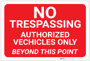 No Trespassing: Authorized Vehicles Only Landscape - Label