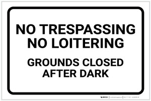 No Trespassing: No Loitering Grounds Closed After Dark Landscape - Label