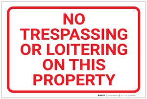No Trespassing: Or Loitering On This Property Landscape - Label