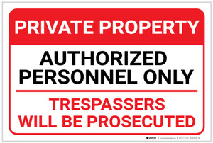 Private Property: Authorized Personnel Only Trespassers Will Be Prosecuted Landscape - Label