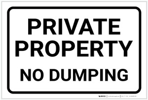 Private Property: No Dumping Black and White Landscape - Label