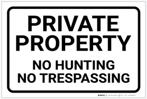 Private Property: No Hunting No Trespassing Landscape - Label