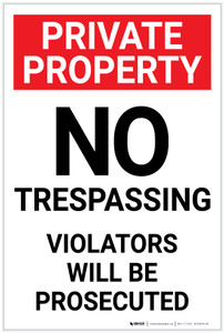 Private Property: No Trespassing Violators Will Be Prosecuted Portrait - Label