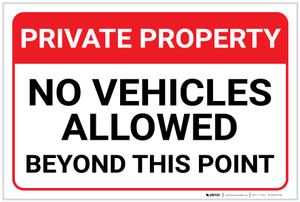 Private Property: No Vehicles Allowed Beyond This Point Landscape - Label