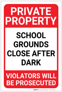 Private Property: School Grounds Close After Dark Violators Prosecuted Portrait - Label