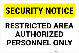 Security Notice: Restricted Area Authorized Personnel Only Landscape - Label