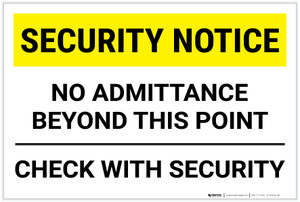 Security Notice: Security No Admittance Beyond This Point Check With Security Landscape - Label