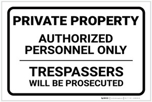 Private Property: Authorized Personnel Only Trespassesrs Will Be Prosecuted Landscape - Label
