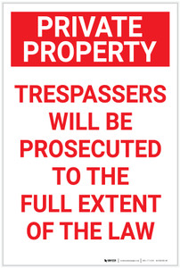Private Property: Trespassers Will Be Prosecuted to the Full Extent Of The Law  - Label