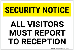 Security Notice: All Visitors Must Report To Reception Landscape - Label