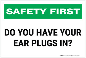 Safety First: Do You Have Your Ear Plugs In? - Label