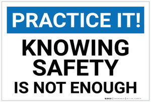 Practice It!: Knowing Safety is Not Enough - Label