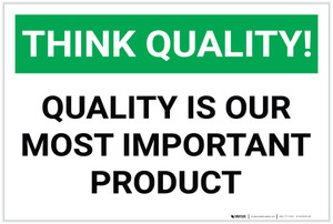 Think Quality! Quality is Our Most Important Product - Label