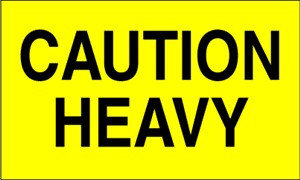 Caution Heavy (Fluorescent Yellow)  3 x 5 - Label Roll