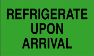 Refrigerate Upon Arival (Fluorescent Green) 3 x 5 - Label Roll