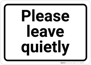 Please Leave Quietly - Wall Sign