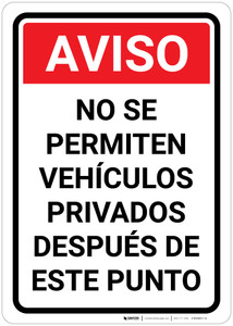 Notice: No Privately Owned Vehicles Permitted Beyond This Point Spanish - Wall Sign