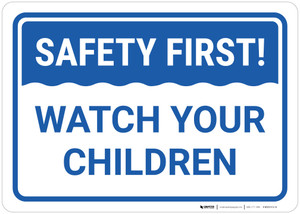 Safety First! Watch Your Children - Wall Sign