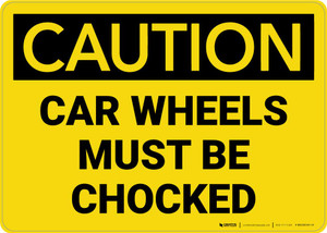 Caution: Car Wheels Must be Chocked Landscape