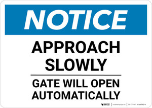 Notice: Approach Slowly Gate Will Open Automatically Landscape