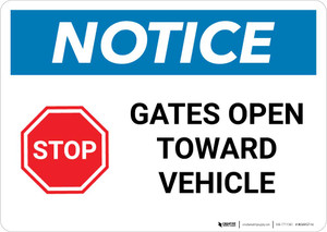 Notice: Stop - Gates Open Toward Vehicle Landscape