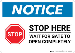 Notice: Stop - Wait For Gate To Open Completely Landscape