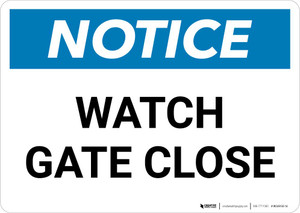 Notice: Watch Gate Close Landscape