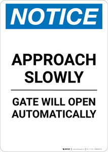 Notice: Approach Slowly Gate Will Open Automatically Portrait