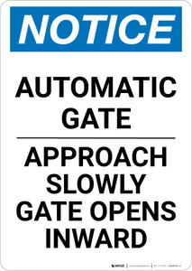 Notice: Private Automatic Gate Approach Slowly Gate Opens Inward Portrait