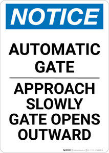 Notice: Private Automatic Gate Approach Slowly Gate Opens Outward Portrait