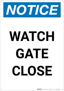 Notice: Watch Gate Close Portrait