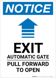 Notice: Exit - Automatic Gate - Pull Forward To Open Portrait