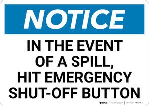 Notice: In The Event Of A Spill Hit Emergency Shut-Off Button Landscape