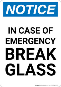 Notice: In Case Of Emergency Break Glass Portrait