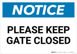 Notice: Please Keep Gate Closed Landscape