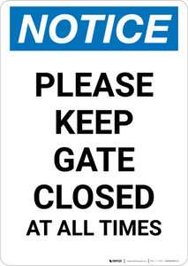 Notice: Please Keep Gate Closed At All Times Portrait