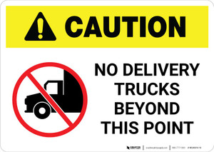 Caution: No Delivery Trucks Beyond This Point with Icon Landscape