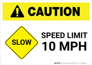 Caution: Slow - Speed Limit 10 MPH Landscape