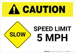 Caution: Slow - Speed Limit 5 MPH Landscape