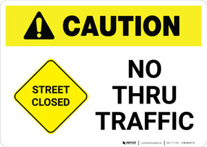 Caution: Street Closed - No Thru Traffic with Icon Landscape