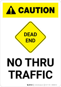 Caution: Dead End - No Thru Traffic with Icon Portrait