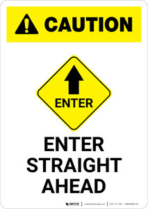 Caution: Enter Straight Ahead with Icon Portrait