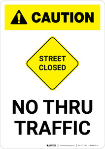 Caution: Street Closed - No Thru Traffic with Icon Portrait