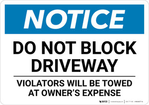 Notice: Do Not Block Driveway - Violators Will be Towed At Owner Expense Landscape