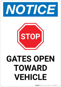 Notice: Stop - Gates Open Toward Vehicle Portrait