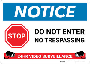 Notice: Stop - Do not Enter - 24 Hour Video Surveillance Landscape