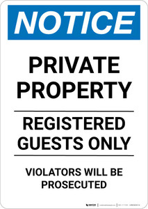 Notice: Private Property - Registered Guests Only - Violators Will Be Prosecuted Portrait