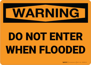 Warning: Do Not Enter When Flooded Landscape